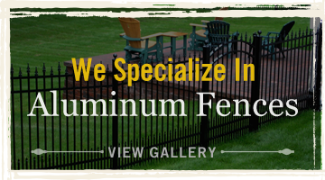 We Specialize in Aluminum Fences. View Gallery.