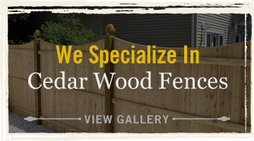 We Specialize in Cedar Wood Fences. View Gallery.